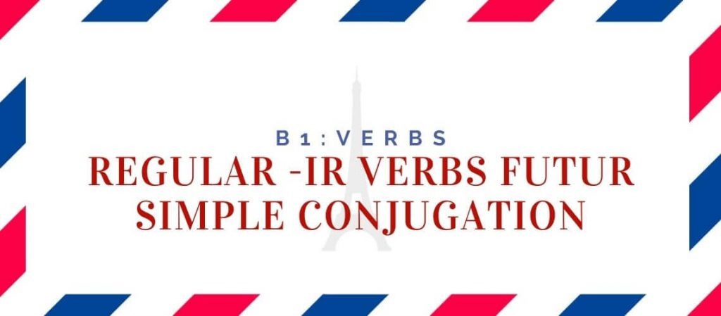 regular ir verbs futur simple conjugation