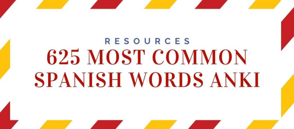625 Most Common Spanish Words Anki